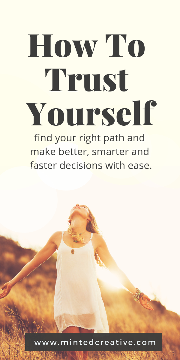 woman looking at the sky with text overlay - how to trust yourself. Find your right path and make better, smarter and faster decisions with ease.
