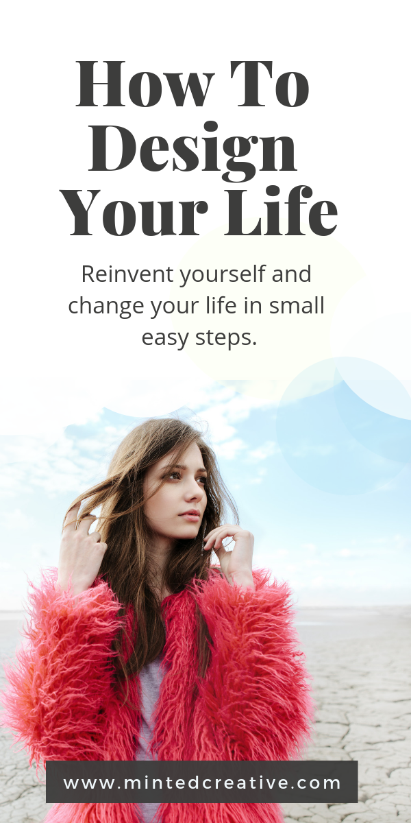 Woman in fluffy pink coat with text overlay - How to design your life. Reinvent yourself and change your life in small easy steps.