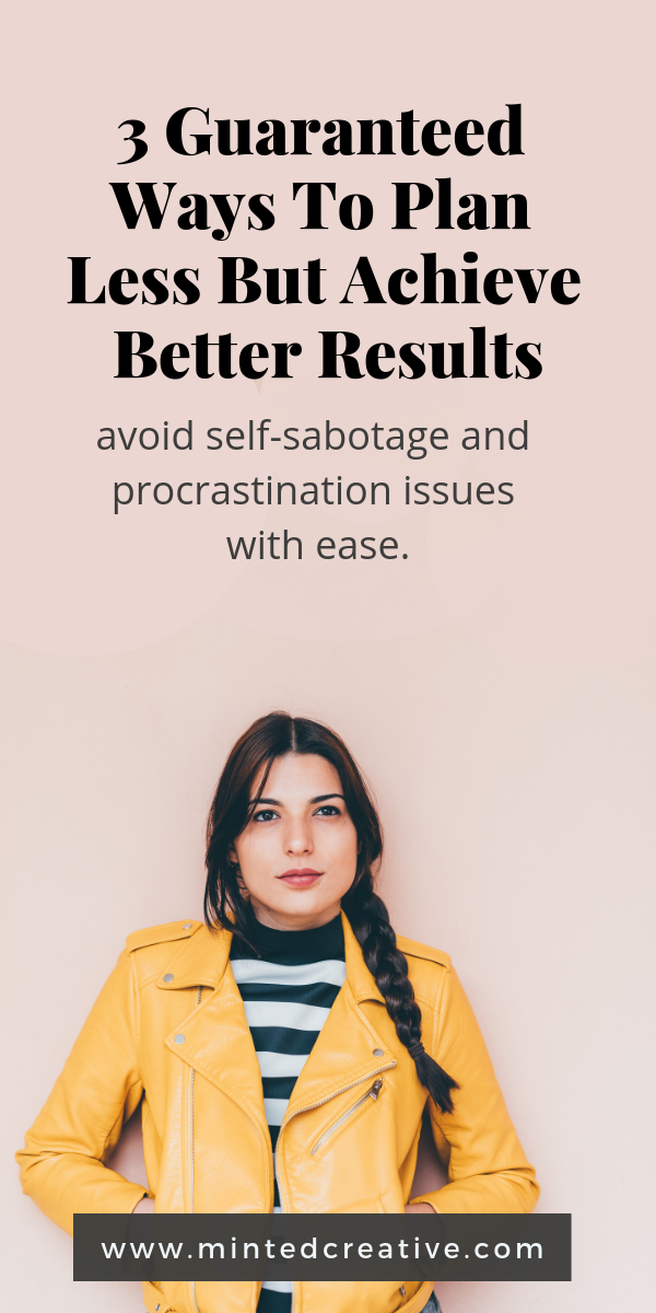 portrait of brunette woman in yellow leather jacket with text overlay - 3 guaranteed ways to plan less but achieve better results. avoid self sabotage and procrastination issues with ease.