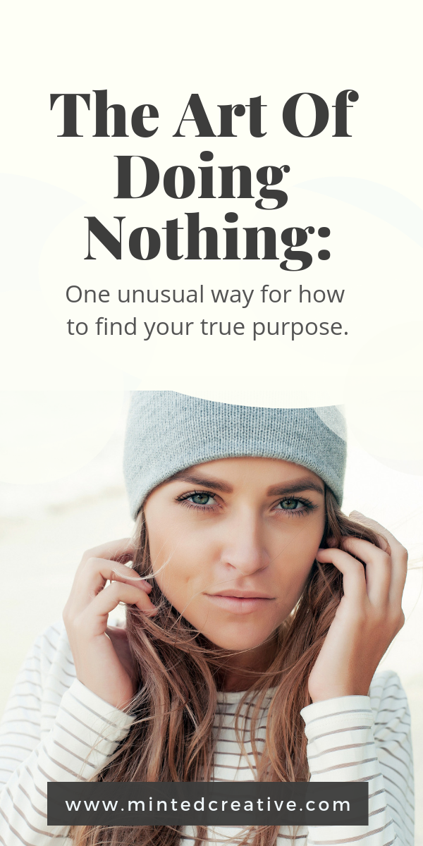 portrait of woman in grey knit cap with text overlay - the art of doing nothing. one unusual way for how to find your true purpose