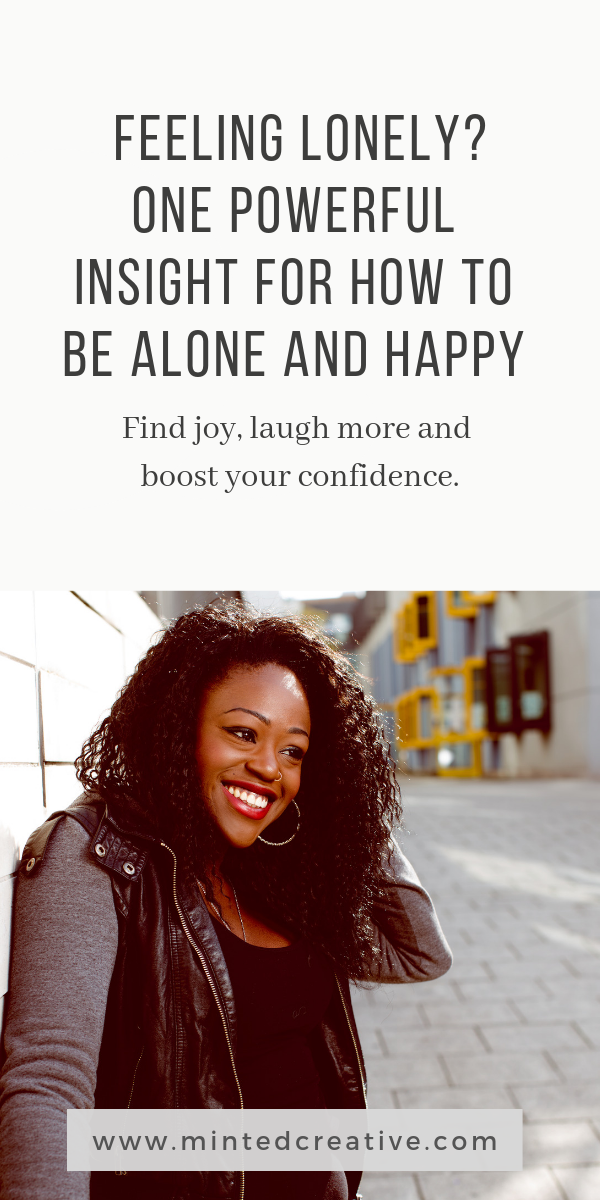black woman in city with text overlay - Feeling lonely? one powerful insight for how to be alone and happy. find joy, laugh more and boost your confidence.