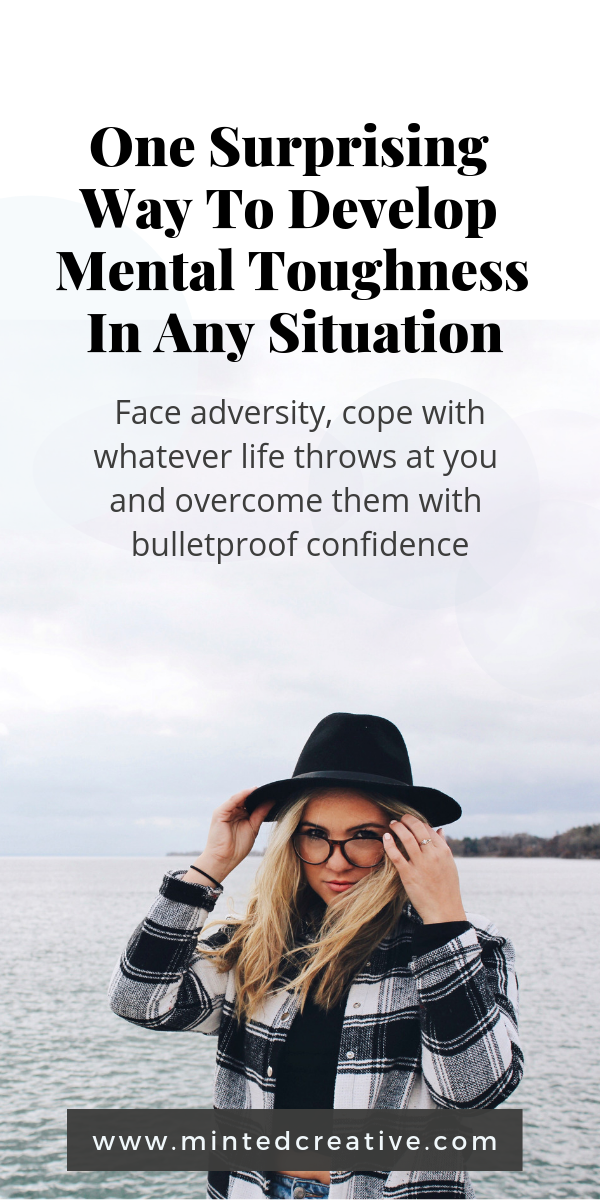 portrait of blonde woman in glass on the beach with text overlay - one surprising way to develop mental toughness in any situation. face adversity, cope with whatever life throws at you and overcome them with bulletproof confidence.