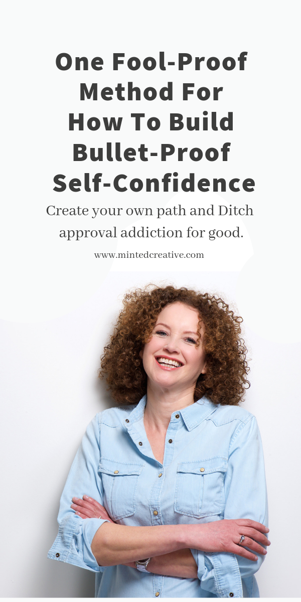 smiling brunette woman in denim shirt with text overlay -how to build bulletproof self-confidence. Create your own path and Ditch the approval addiction for good.