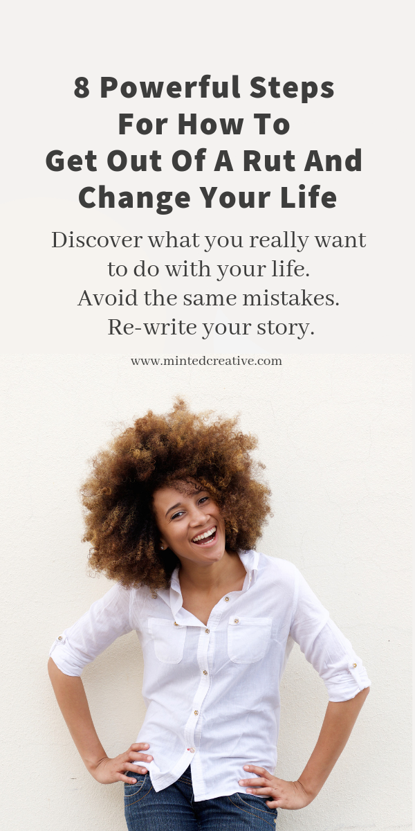 laughing african american woman with text overlay - 8 powerful steps for how to get out of a rut and change your life. Discover what you really want to do with your life. avoid the same mistakes. re-write your story.