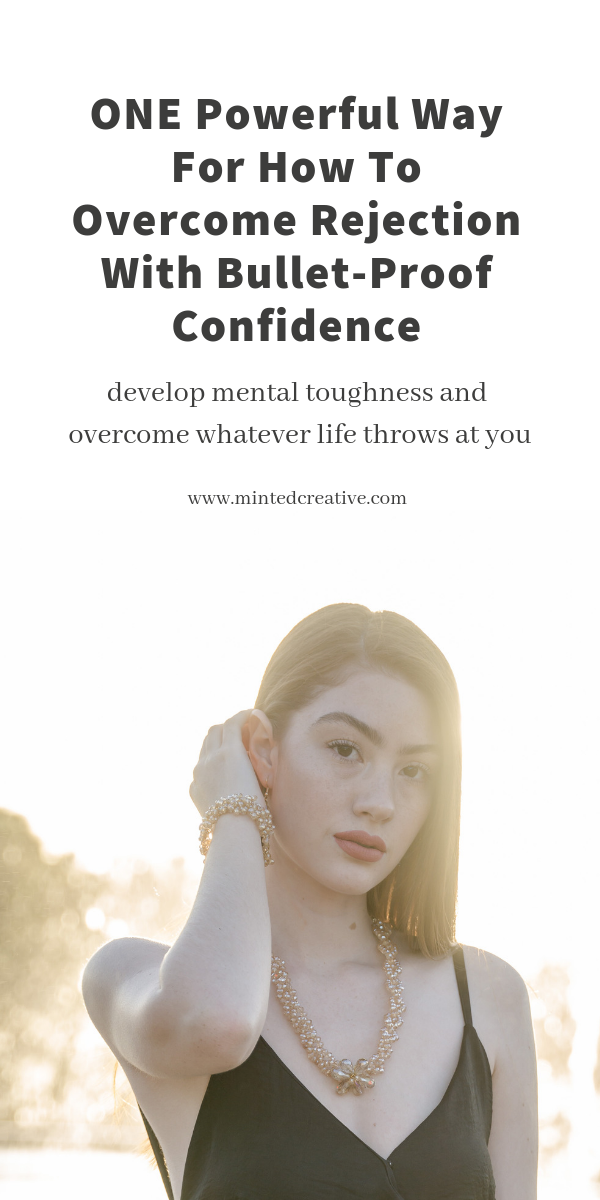 brunette woman with text overlay - ONE Powerful Way For How To Overcome Rejection With Bullet-Proof Confidence. develop mental toughness and overcome whatever life throws at you