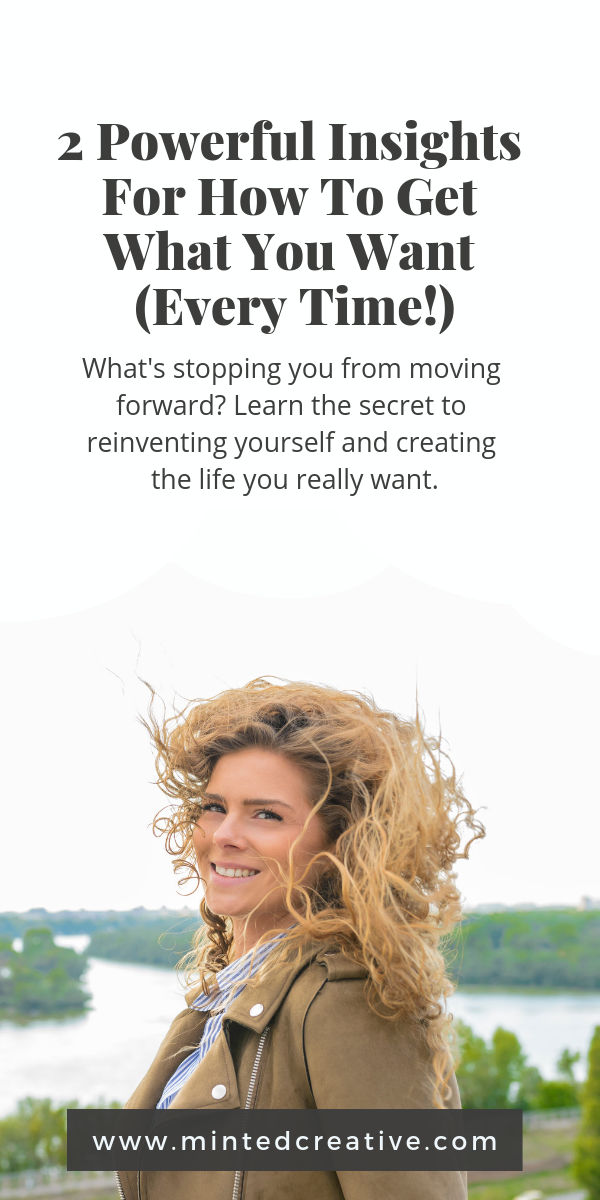 blonde woman on the beach with text overlay - 2 powerful insights for how to het what you want every time. what's holding you back? learn the secret to reinventing yourself and creating the life you really want